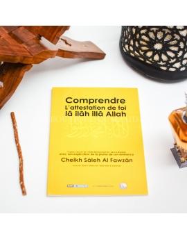 "Comprendre l'attestation de foi ""Lâ ilâh illâ ALLAH"" - Cheikh el-Fawzan"
