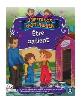 J'apprends mon hadith : Etre patient