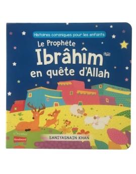 Le Prophète Ibrâhîm en quête d'Allah (livre avec pages cartonnées)