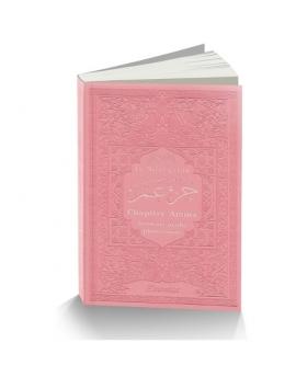 Le Saint Coran - Chapitre Amma (Jouz' 'Ammâ - Hizb Sabbih) français-arabe-phonétique - Couverture rose claire