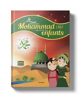 Le Prophète Mohammad raconté aux enfants