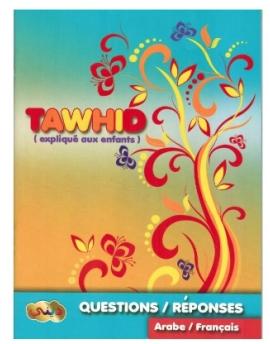 Le Tawhid expliqué aux enfants Questions & réponses Ar/FR