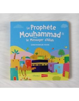 Le Prophète Mouhammad - Le Messager d'Allah (Livre avec pages cartonnées)